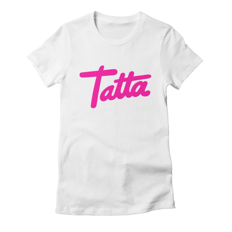 Tatta pink Women's Fitted T-Shirt by WHADDUPANDA BODEGA