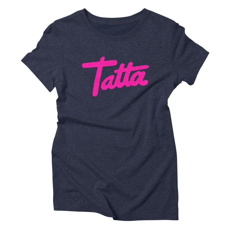 Tatta pink Women's Triblend T-Shirt by WHADDUPANDA BODEGA