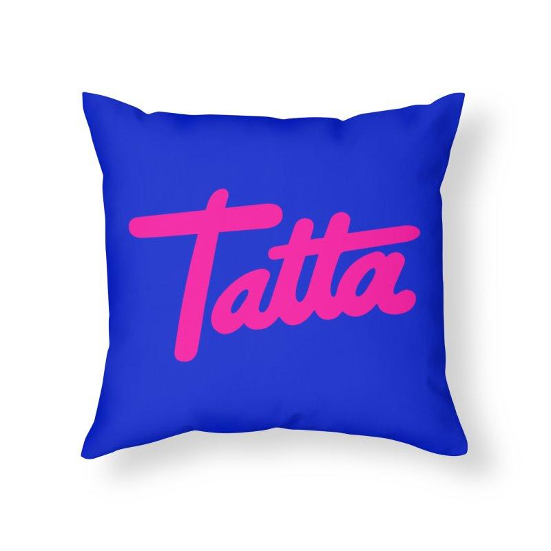 Tatta pink Home Throw Pillow by WHADDUPANDA BODEGA