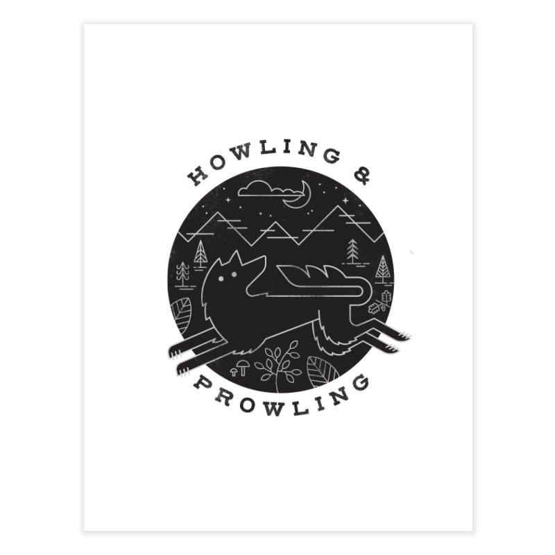 Howling & Prowling Home Fine Art Print by wharton's Artist Shop