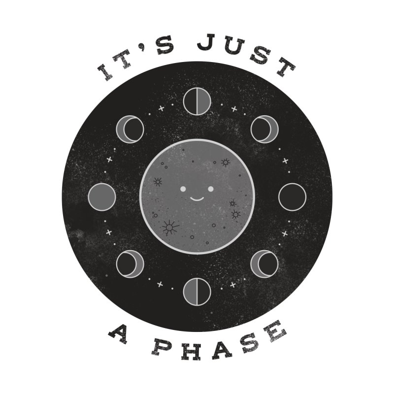 It's just a phase by wharton's Artist Shop
