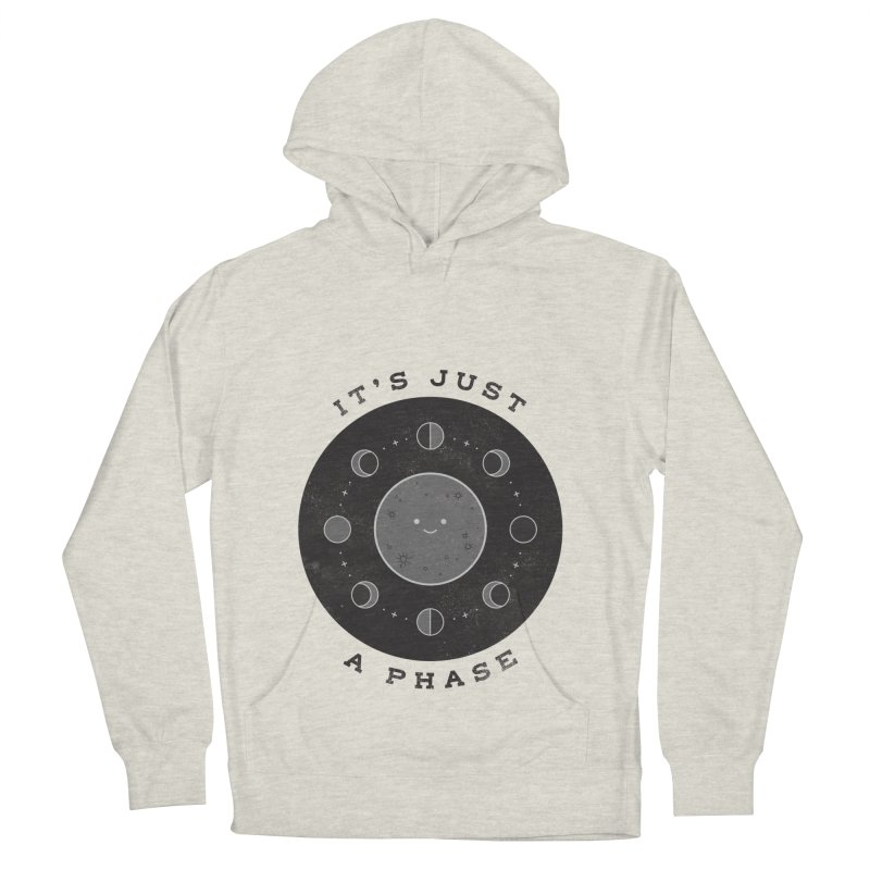 It's just a phase Women's French Terry Pullover Hoody by wharton's Artist Shop