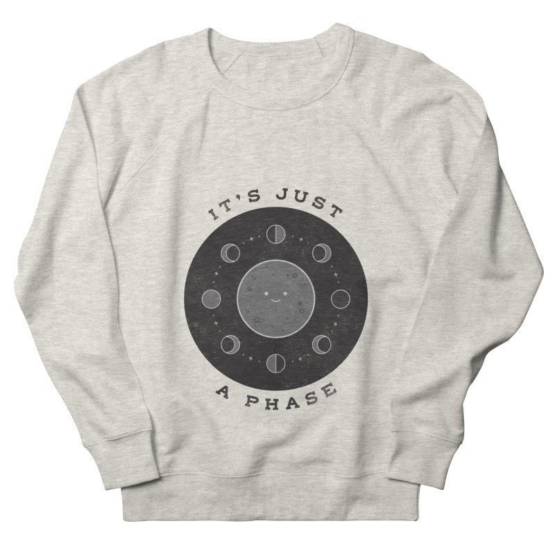 It's just a phase Men's French Terry Sweatshirt by wharton's Artist Shop