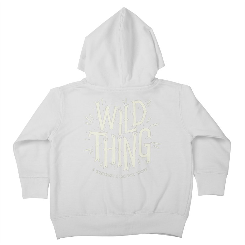 Wild Thing Kids Toddler Zip-Up Hoody by wharton's Artist Shop