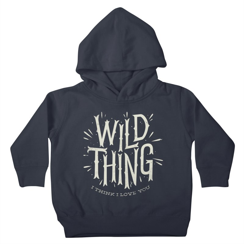 Wild Thing Kids Toddler Pullover Hoody by wharton's Artist Shop