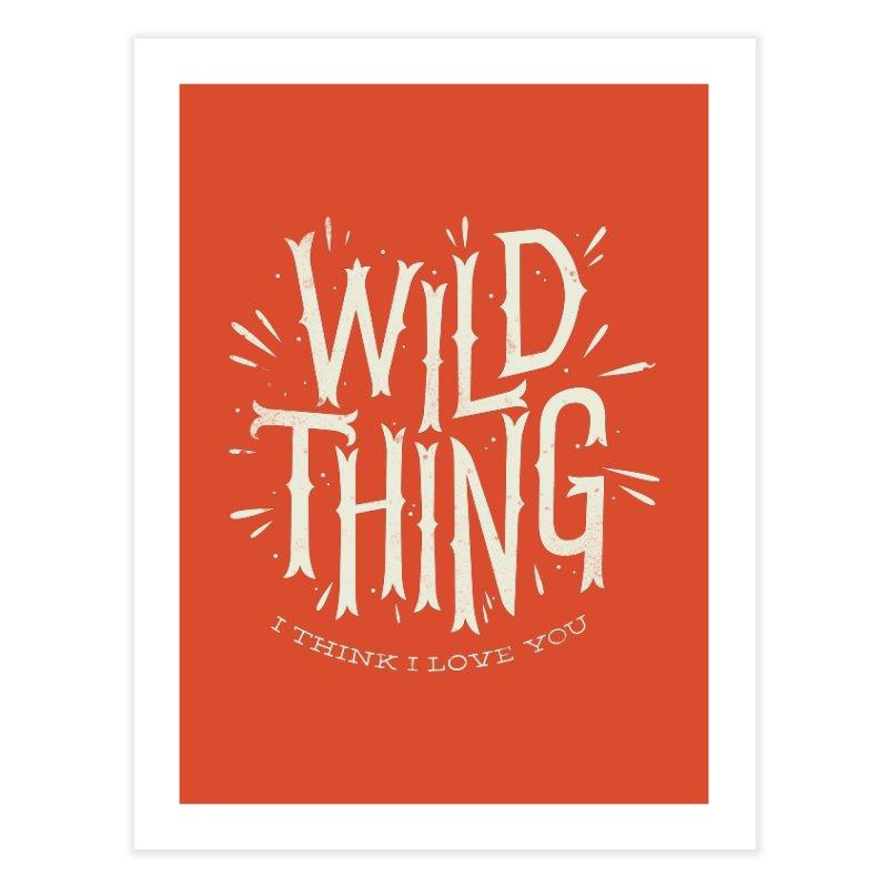 Wild Thing Home Fine Art Print by wharton's Artist Shop
