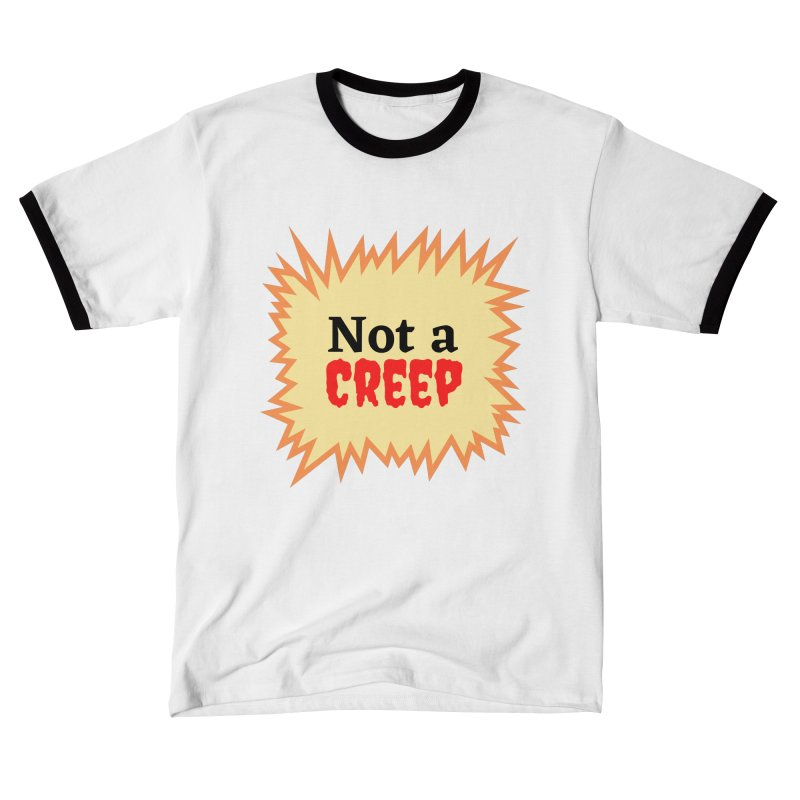 Not a creep Men's T-Shirt by What a Creep Podcast Swag Shop