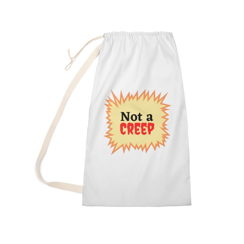 Not a creep Accessories Bag by What a Creep Podcast Swag Shop