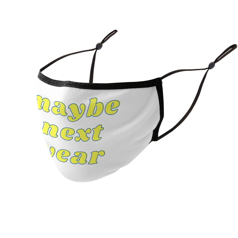 Maybe next year Accessories Face Mask by What a Creep Podcast Swag Shop