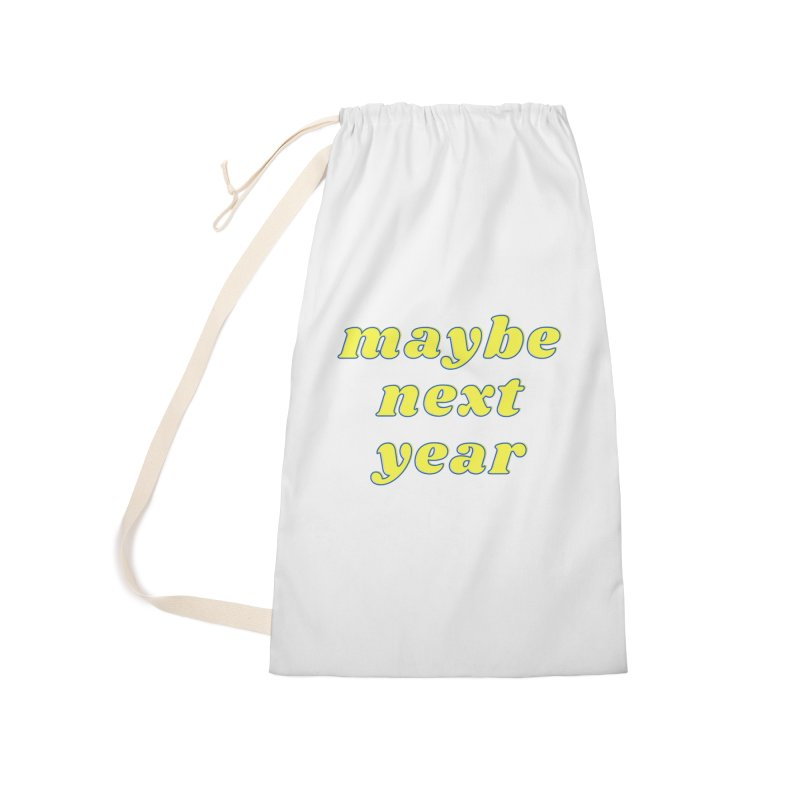 Maybe next year Accessories Bag by What a Creep Podcast Swag Shop