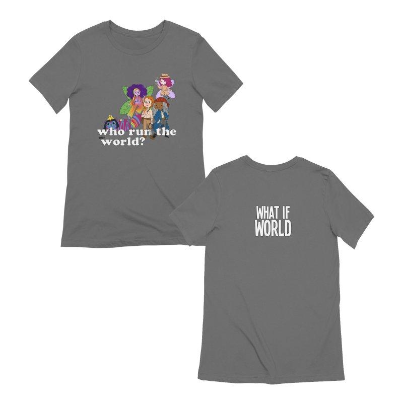 Who run the What If World? Girls! FEMININE T-Shirt by What If World's Imaginarium