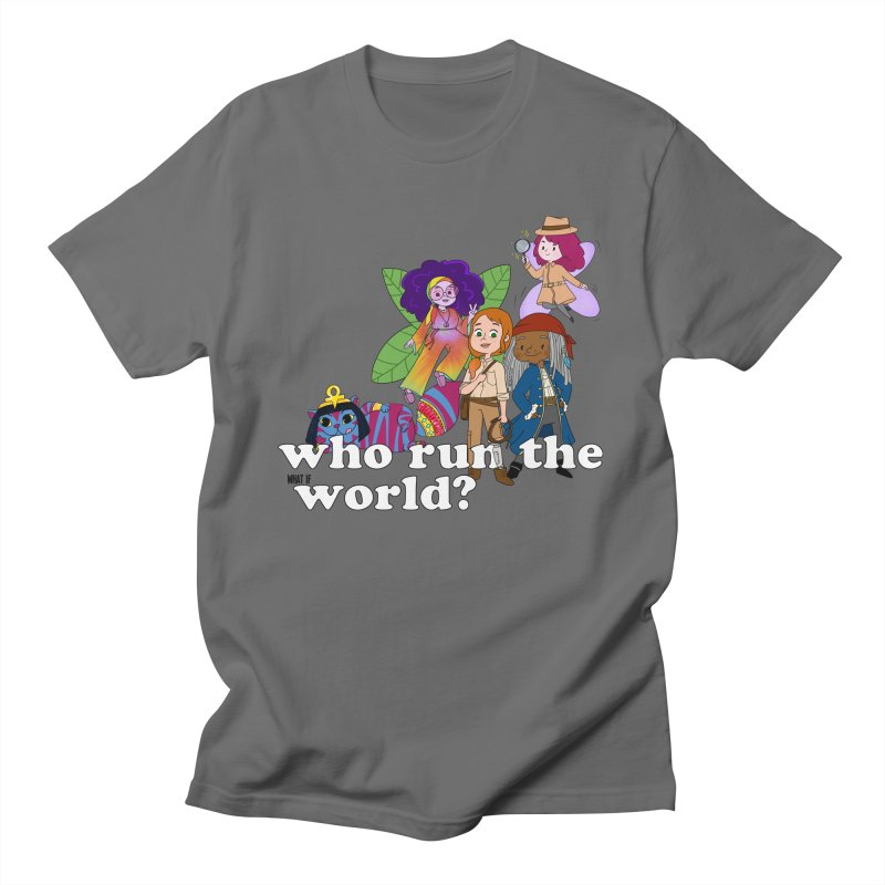 Who run the What If World? Girls! Men's T-Shirt by What If World's Imaginarium