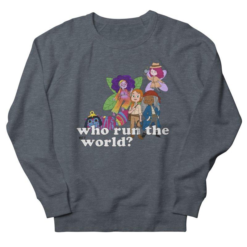 Who run the What If World? Girls! Women's Sweatshirt by What If World's Imaginarium