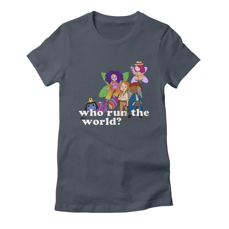 Who run the What If World? Girls! Women's T-Shirt by What If World's Imaginarium
