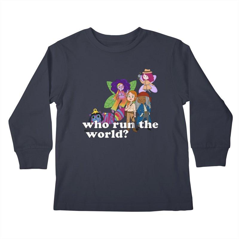 Who run the What If World? Girls! Kids Longsleeve T-Shirt by What If World's Imaginarium