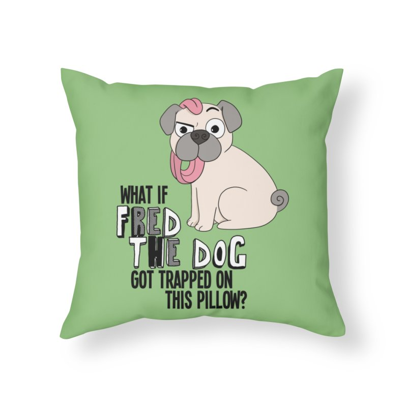 Fred the Dog is Trapped! Home Throw Pillow by What If World's Imaginarium