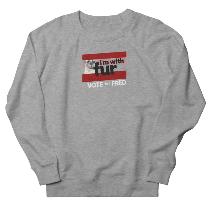 Vote for Fred (Red) Women's French Terry Sweatshirt by What If World's Imaginarium