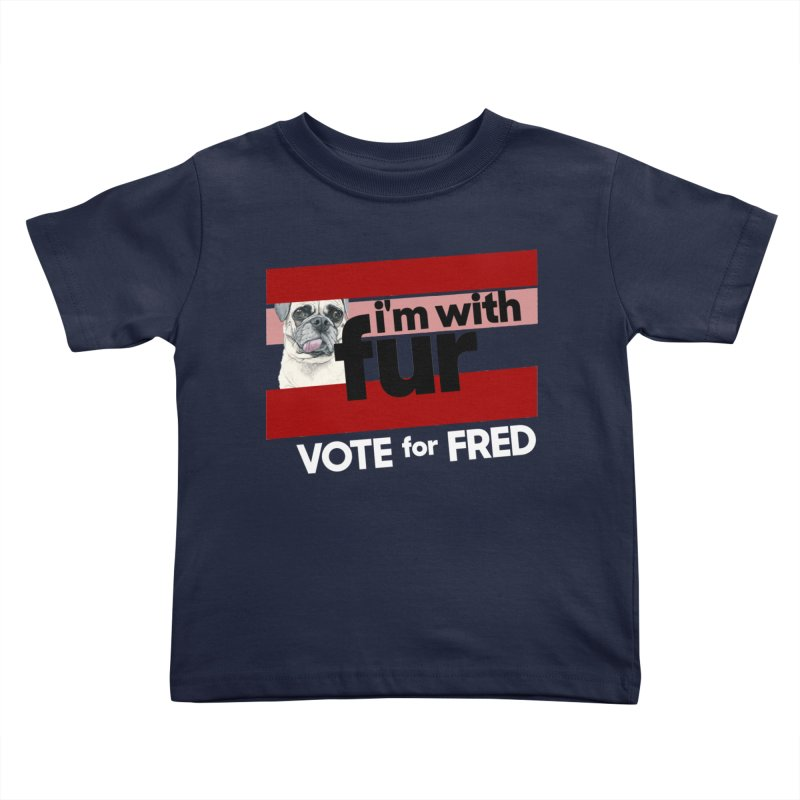 Vote for Fred (Red) Kids Toddler T-Shirt by What If World's Imaginarium