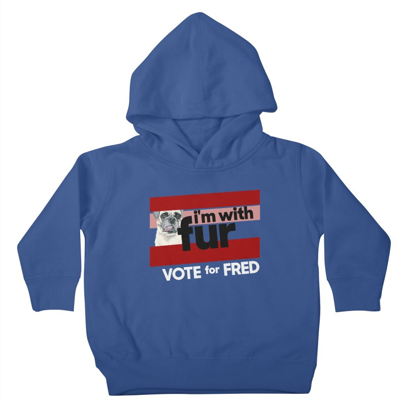 Vote for Fred (Red) Kids Toddler Pullover Hoody by What If World's Imaginarium