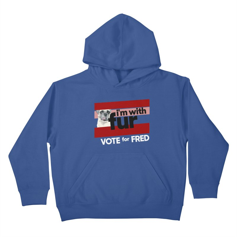 Vote for Fred (Red) Kids Pullover Hoody by What If World's Imaginarium