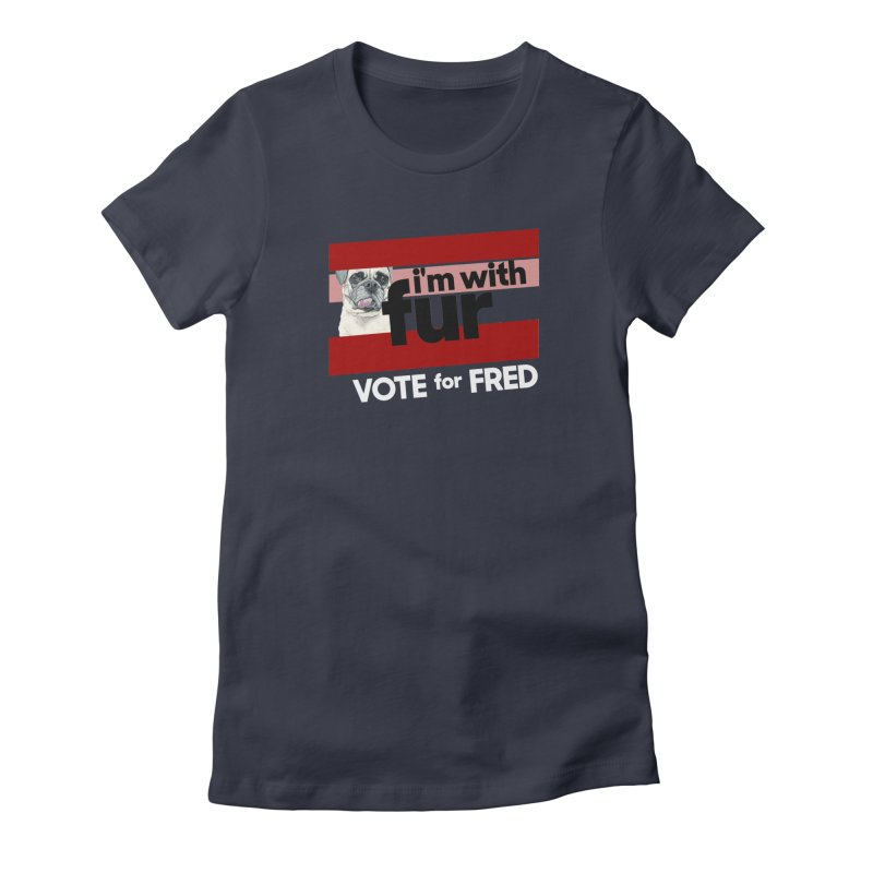 Vote for Fred (Red) Women's Fitted T-Shirt by What If World's Imaginarium