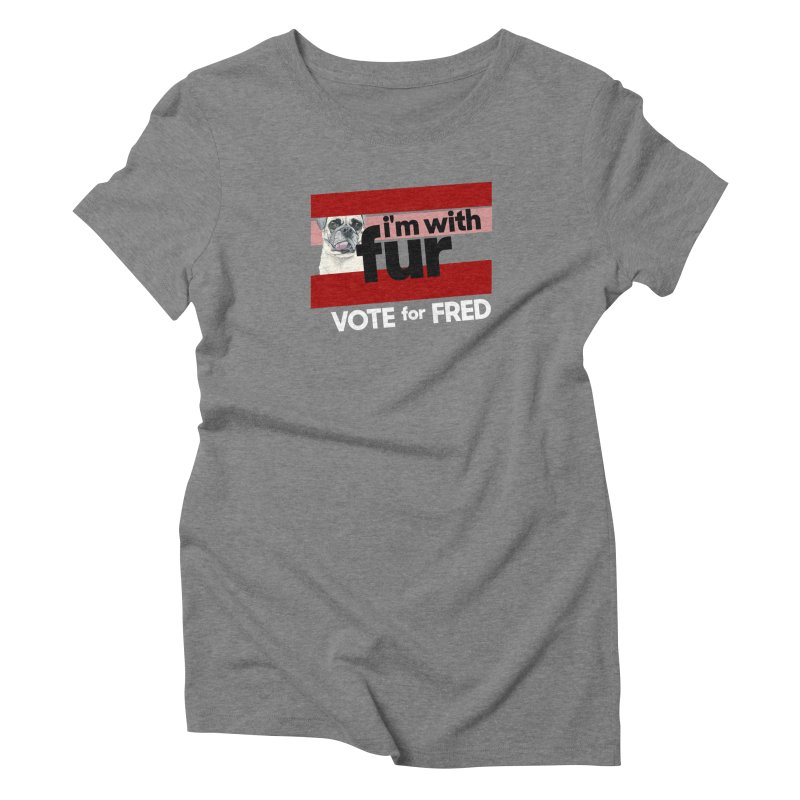 Vote for Fred (Red) Women's Triblend T-Shirt by What If World's Imaginarium