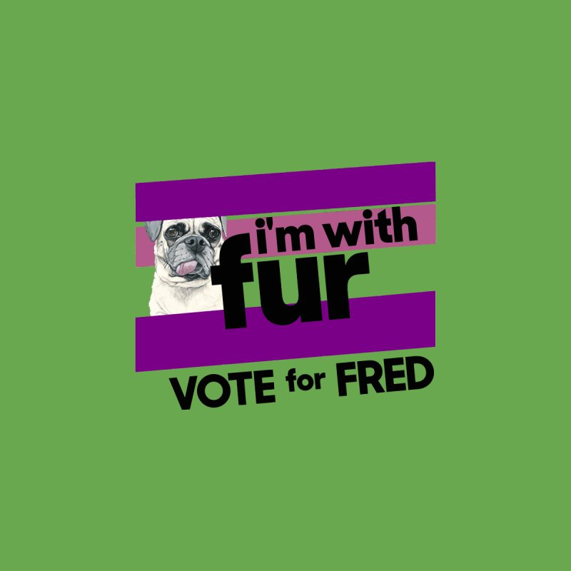 Vote for Fred (Accessories) Accessories Sticker by What If World's Imaginarium