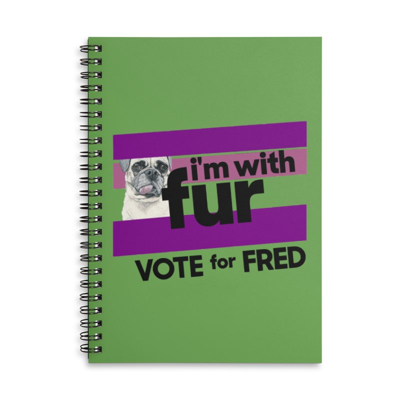 Vote for Fred (Accessories) Accessories Lined Spiral Notebook by What If World's Imaginarium