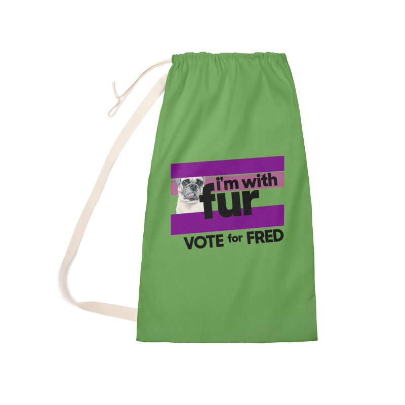 Vote for Fred (Accessories) Accessories Laundry Bag Bag by What If World's Imaginarium