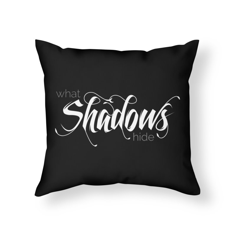 Band Logo Home Throw Pillow by What Shadows Hide
