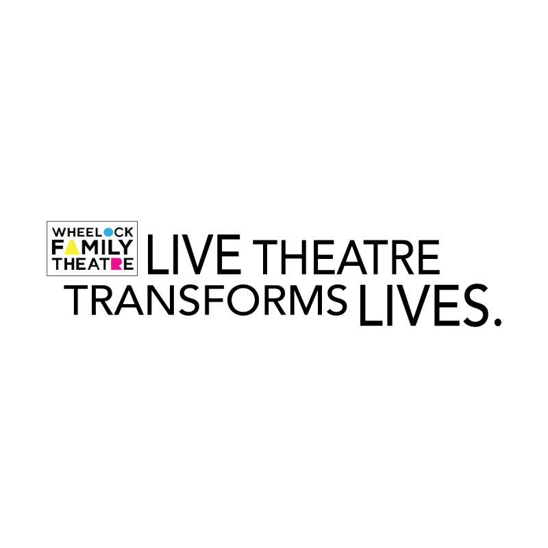 LIVE THEATRE TRANSFORMS LIVES Accessories Sticker by Wheelock Family Theatre Merch