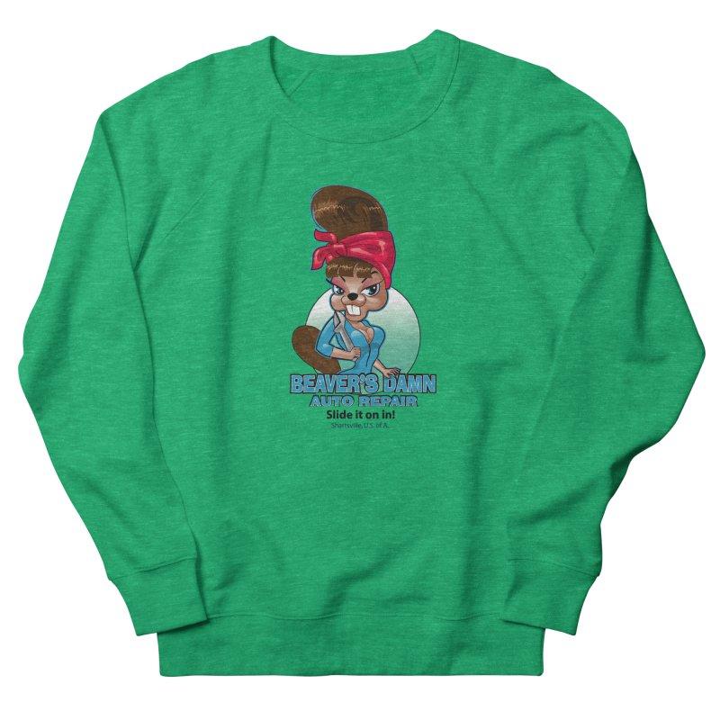Beaver's Damn Auto Repair Women's French Terry Sweatshirt by Grab Yer Shit N' Git