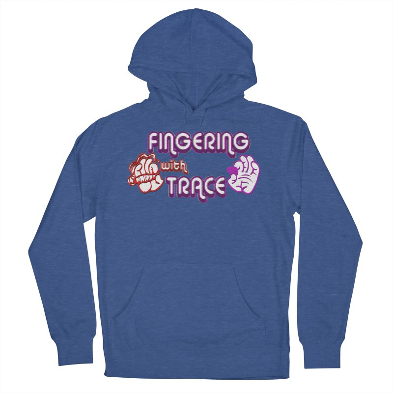 Fingering With Trace Logo Women's French Terry Pullover Hoody by Grab Yer Shit N' Git
