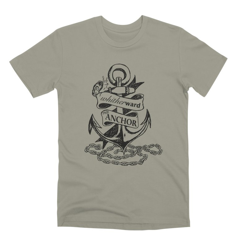 The Anchor Men's Premium T-Shirt by whitherward's Artist Shop