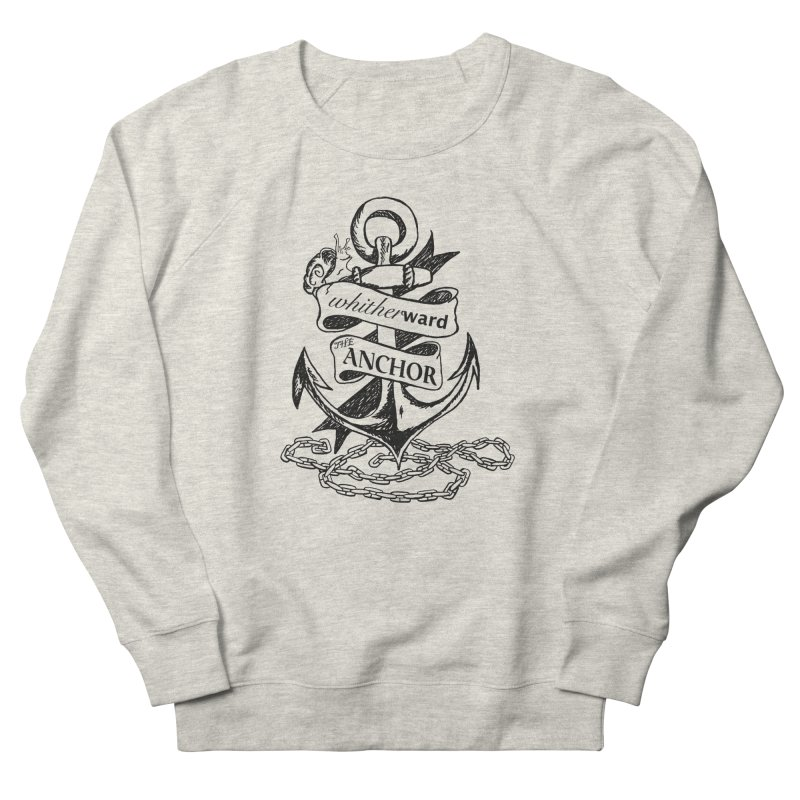 The Anchor Women's French Terry Sweatshirt by whitherward's Artist Shop