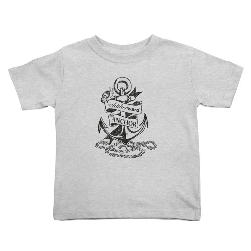 The Anchor Kids Toddler T-Shirt by whitherward's Artist Shop