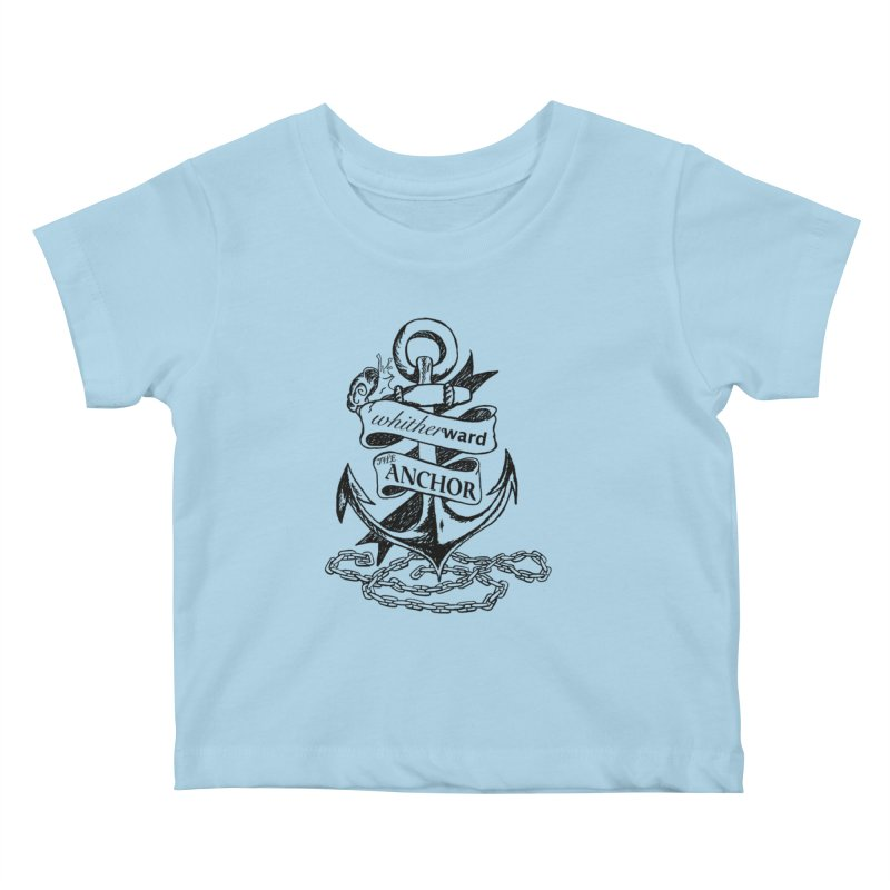 The Anchor Kids Baby T-Shirt by whitherward's Artist Shop
