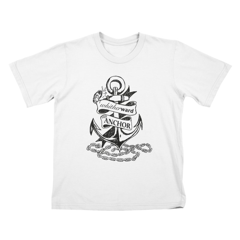 The Anchor Kids T-Shirt by whitherward's Artist Shop