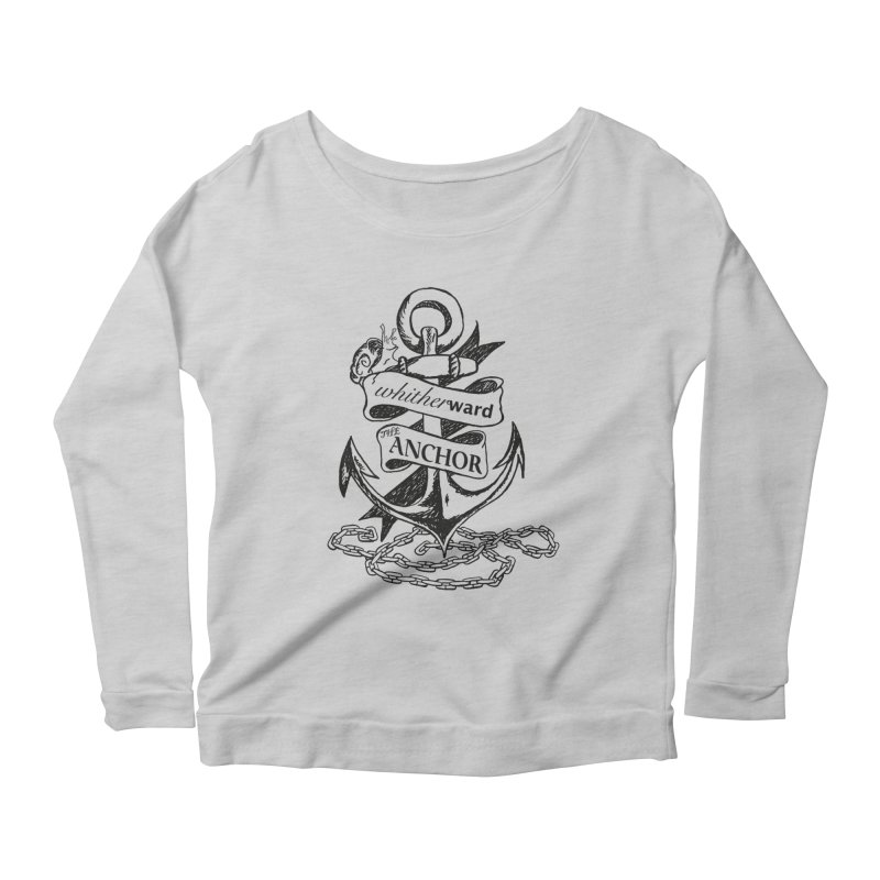 The Anchor Women's Scoop Neck Longsleeve T-Shirt by whitherward's Artist Shop