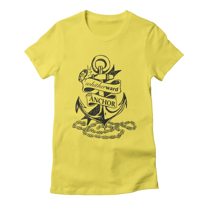 The Anchor Women's T-Shirt by whitherward's Artist Shop