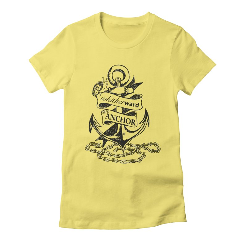 The Anchor Women's Fitted T-Shirt by whitherward's Artist Shop