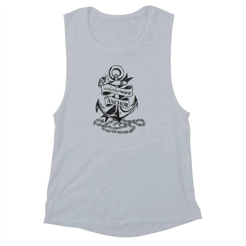 The Anchor Women's Muscle Tank by whitherward's Artist Shop