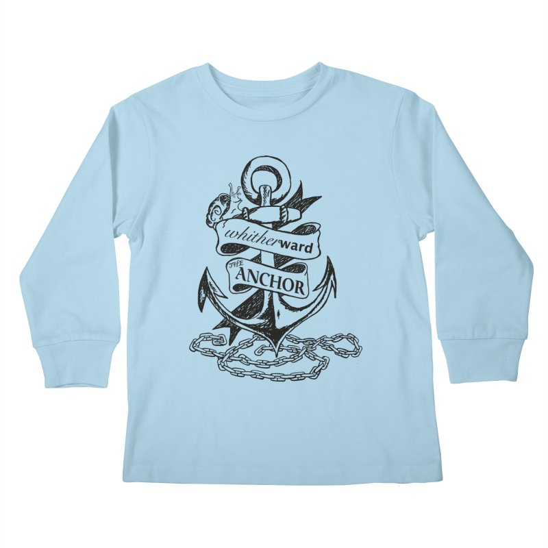 The Anchor Kids Longsleeve T-Shirt by whitherward's Artist Shop