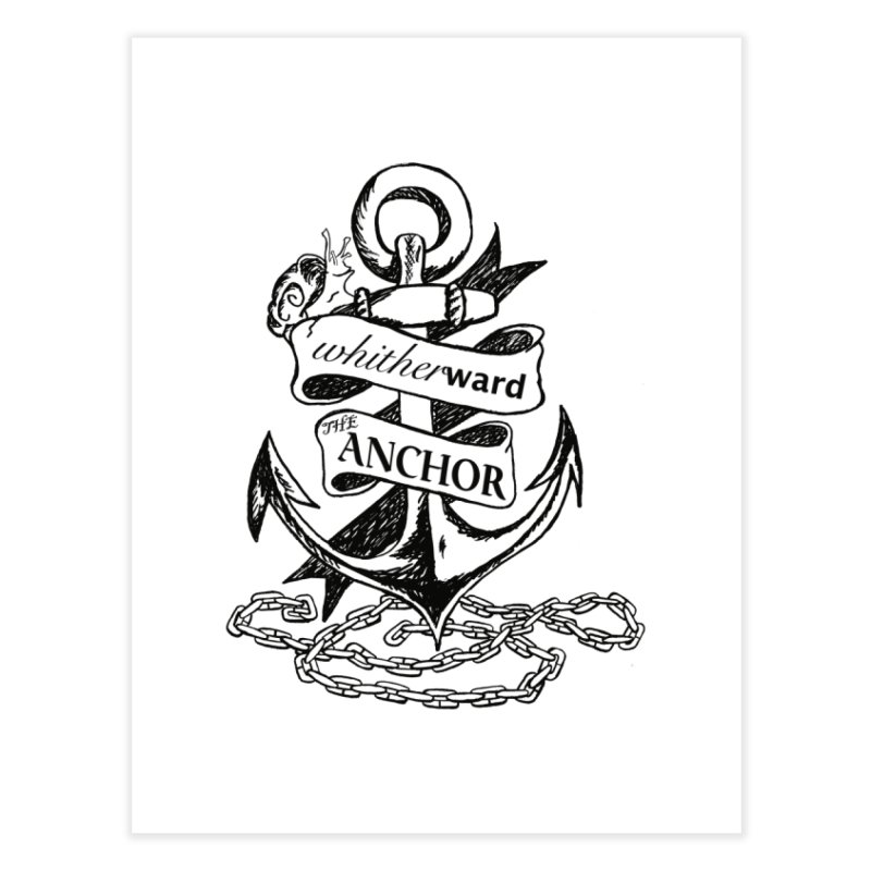 The Anchor Home Fine Art Print by whitherward's Artist Shop