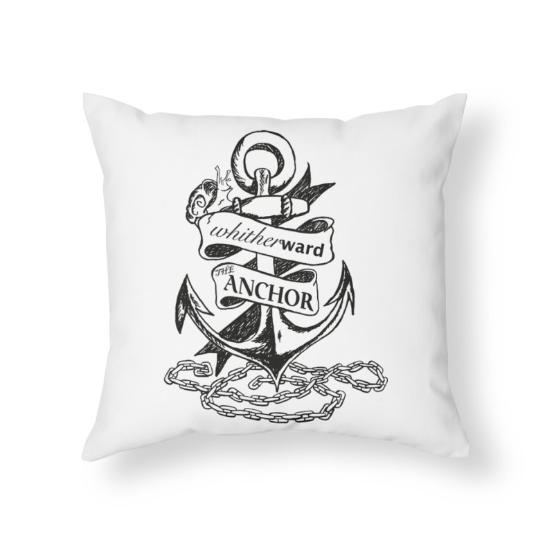 The Anchor Home Throw Pillow by whitherward's Artist Shop
