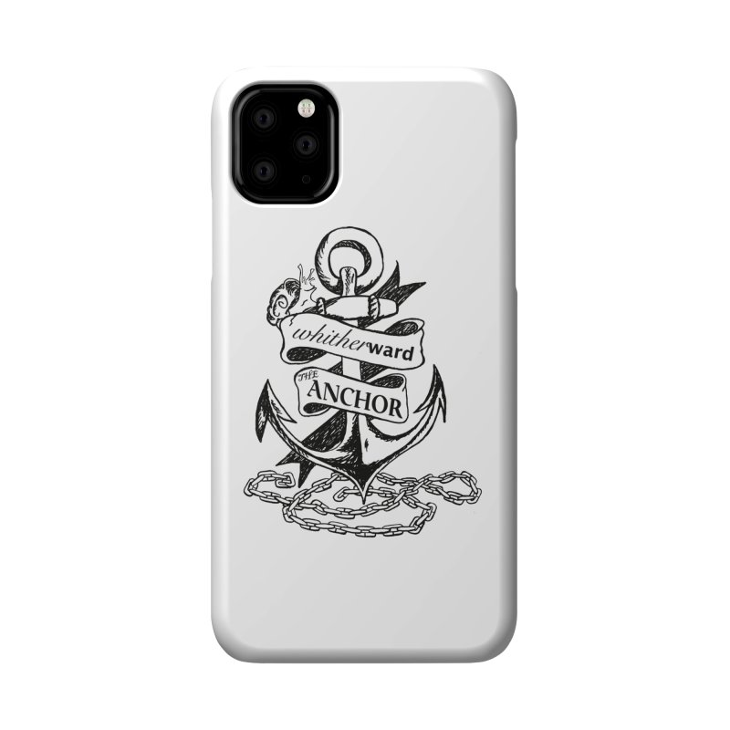 The Anchor Accessories Phone Case by whitherward's Artist Shop