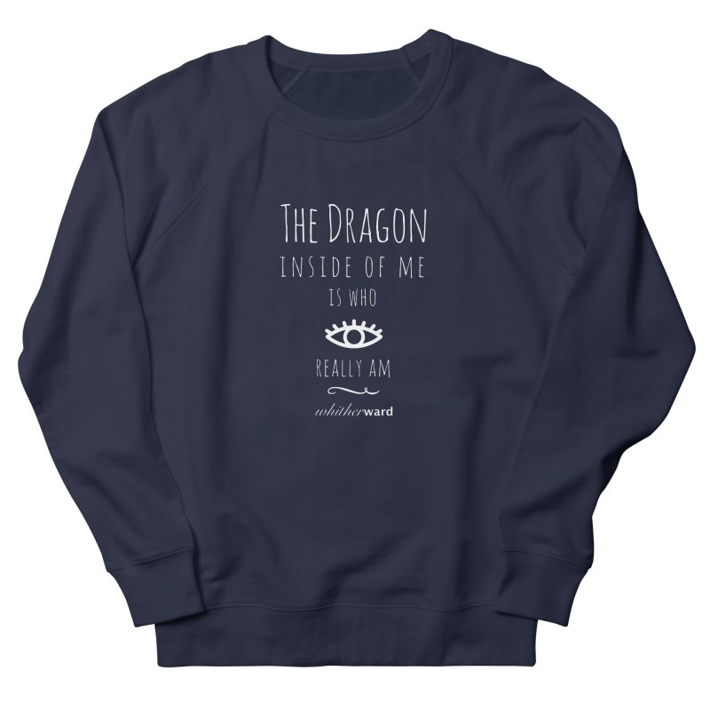 Dragon Lyrics - White Women's French Terry Sweatshirt by whitherward's Artist Shop