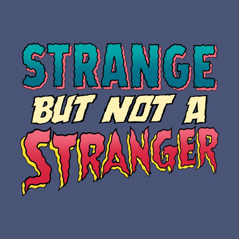 Strange But Not A Stranger   by whoisrico's Artist Shop