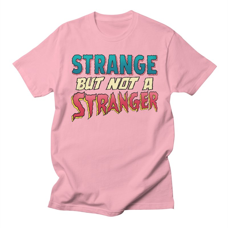 Strange But Not A Stranger Men's Regular T-Shirt by whoisrico's Artist Shop