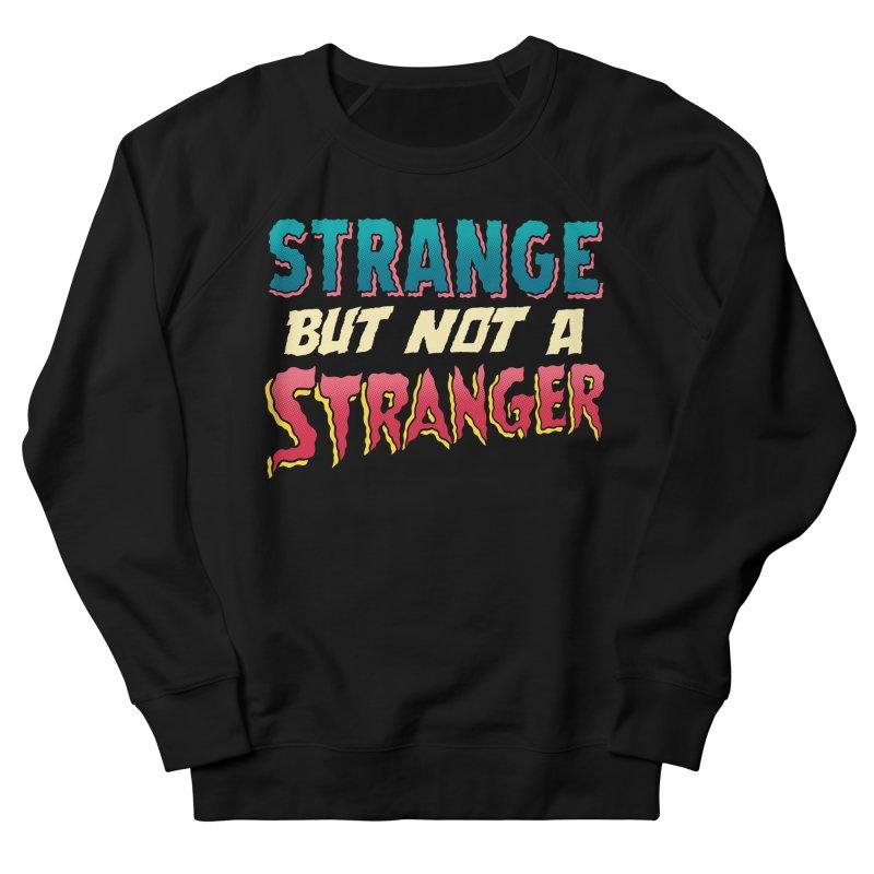 Strange But Not A Stranger Men's Sweatshirt by whoisrico's Artist Shop